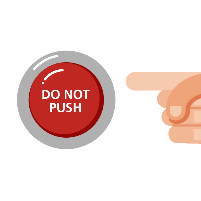 Illustration of button with text that says DO NOT PUSH