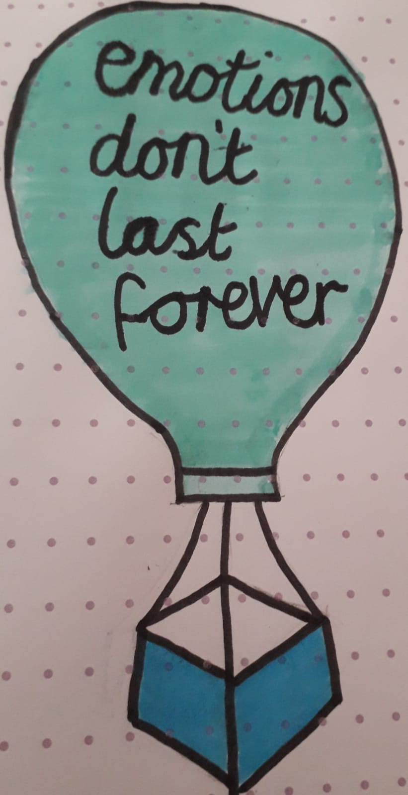 Emotions don't last forever