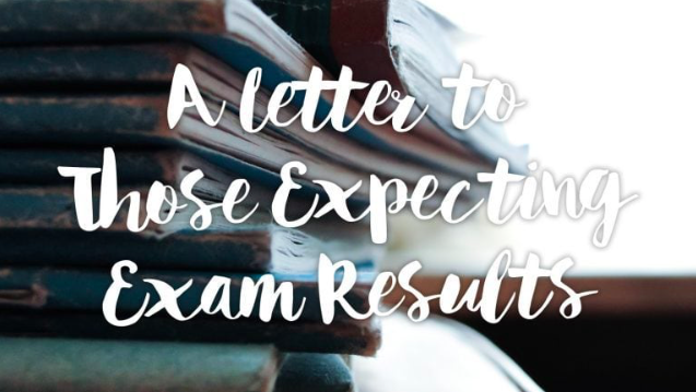 Image with books in background and white text reading A letter to those expecting exam results
