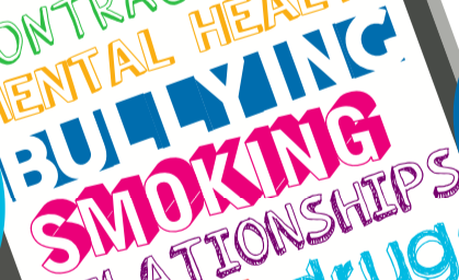 Font image with the words bullying, smoking, relationships, mental health and relationships